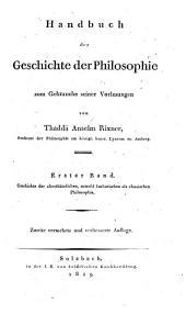 Handbuch der Geschichte der Philosophie: zum Gebrauche seiner Vorlesungen. Geschichte der alterthümlichen, sowohl barbarischen als classischen Philosophie, Band 1
