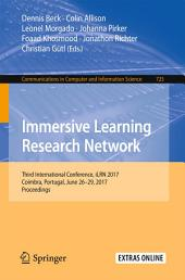 Immersive Learning Research Network: Third International Conference, iLRN 2017, Coimbra, Portugal, June 26–29, 2017. Proceedings