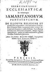 Exercitationes ecclesiasticae in utrumque Samaritanorum Pentateuchum: de illorum religione et moribus ...