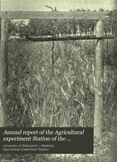 Annual Report of the Agricultural Experiment Station of the University of Wisconsin: Volume 8