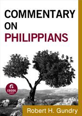Commentary on Philippians (Commentary on the New Testament Book #11)