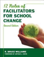 Twelve Roles of Facilitators for School Change PDF