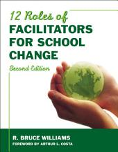 Twelve Roles of Facilitators for School Change: Edition 2