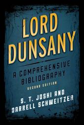 Lord Dunsany: A Comprehensive Bibliography, Edition 2