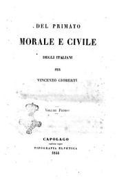 Del primato morale e civile degli italiani: Volume 1