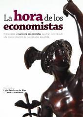 La hora de los economistas.: Entrevistas a cuarenta economistas que han contribuido a la modernizacion de la economia española.
