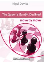 The Queen s Gambit Declined  Move by Move PDF