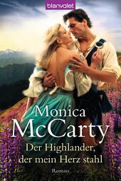 Der Highlander, der mein Herz stahl: Roman