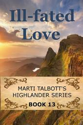 Ill-Fated Love Book 13: Marti Talbott's Highlander Series
