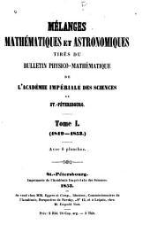 Mélanges mathématiques et astronomiques tirés du Bulletin de l'Académie impériale des sciences de St. Pétersbourg: Volume1