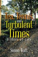 Tea, Tennis, and Turbulent Times