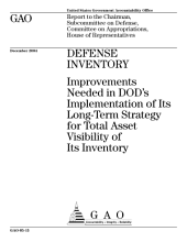 Defense inventory improvements needed in DOD's implementation of its longterm strategy for Total Asset Visibility of its inventory : report to the Chairman, Subcommittee on Defense, Committee on Appropriations, House of Representatives.