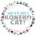 Where in the World Is Koneko Cat?