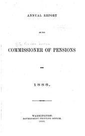 Annual Report of the Commissioner of Pensions to the Secretary of the Interior: 1887-1888