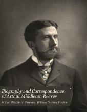 Biography and Correspondence of Arthur Middleton Reeves