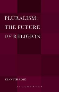 Pluralism  The Future of Religion PDF