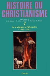De la réforme à la Réformation (1450-1530): Histoire du christianisme, Volume7
