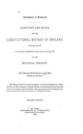 Questions and Notes on the Constitutional History of England, for the Use of Advanced Students and Postgraduates in the Historical Seminary