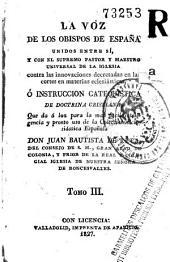 La Voz de los obispos de España unidos entre sí ..., ó, Instruccion catequística de doctrina cristiana