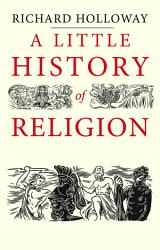 A Little History Of Religion Book PDF