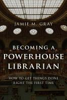 Becoming a Powerhouse Librarian PDF
