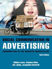 Social Communication in Advertising: Consumption in the Mediated Marketplace, Edition 3