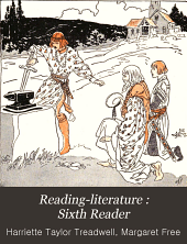 Reading-literature : Sixth Reader: Adapted and Graded by Harriette Taylor Treadwell ... and Margaret Free ... Illustrated by Frederick V. Poole