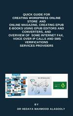 Quick Guide for Creating Wordpress Websites, Creating EPUB E-books, and Overview of Some eFax, VOIP and SMS Services