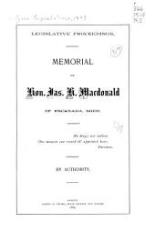 Legislative Proceedings: Memorial of Hon. Jas. H. MacDonald of Escanaba, Mich. ...