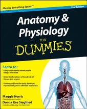 Anatomy and Physiology For Dummies: Edition 2
