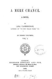 A Mere Chance: A Novel, Volume 1