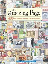 The Amazing Page: 650 Scrapbook Page Ideas, Tips and Techniques, Edition 2