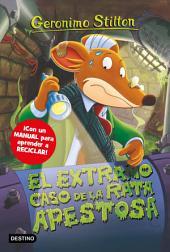 El extraño caso de la rata apestosa: Geronimo Stilton 22 ¡Con un manual para aprender a reciclar!