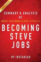 Becoming Steve Jobs by Brent Schlender and Rick Tetzeli | Summary & Analysis: The Evolution of a Reckless Upstart into a Visionary Leader