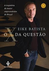 O X da questão: A trajetória do maior empreendedor do Brasil