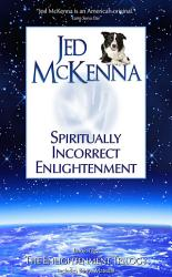 Spiritually Incorrect Enlightenment Book PDF