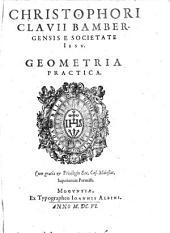 Christophori Clavii Bambergensis E Societate Iesv Geometria Practica