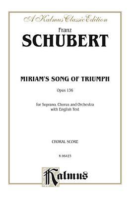 Miriam s Song of Triumph  Opus 136