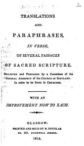 Translations and Paraphrases, in verse, of several passages of Sacred Scripture ... With an improvement now to each. (Future Punishment under the notion of a War.).