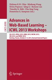Advances in Web-Based Learning – ICWL 2013 Workshops: USL 2013, IWSLL 2013, KMEL 2013, IWCWL 2013, WIL 2013, and IWEEC 2013, Kenting, Taiwan, October 6-9, 2013, Revised Selected Papers
