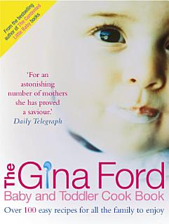 The Gina Ford Baby and Toddler Cook Book Book