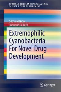 Extremophilic Cyanobacteria For Novel Drug Development