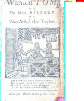 Wanton Tom; or, the merry history of Tom Stitch the Taylor. A chap-book