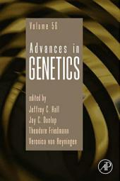 Advances in Genetics: Volume 56