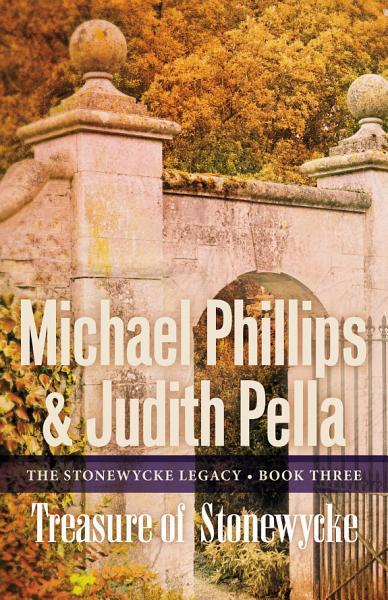 Download Treasure of Stonewycke  The Stonewycke Legacy Book  3  Book