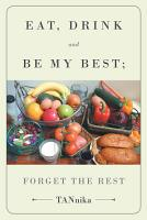 Eat Drink And Be My Best  Forget The Rest PDF