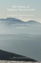 The Poems of William Wordsworth: Collected Reading Texts from the Cornell Wordsworth Series, Volume 3
