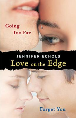 Love on the Edge  Going Too Far and Forget You PDF
