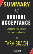 Summary of Radical Acceptance By Tara Brach   Embracing Your Life With the Heart of a Buddha