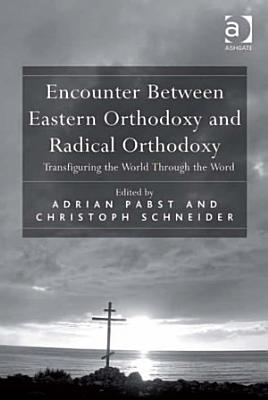 Encounter Between Eastern Orthodoxy and Radical Orthodoxy PDF